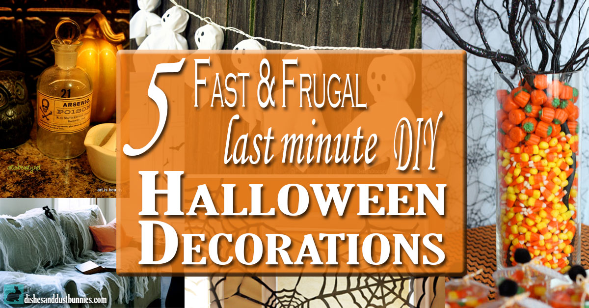 5 fast frugal last minute diy halloween decorations dishes and dust bunnies - Last Minute Halloween Decorations