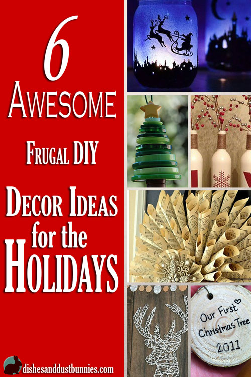 6 Awesome Frugal DIY Decor Ideas for the Holidays