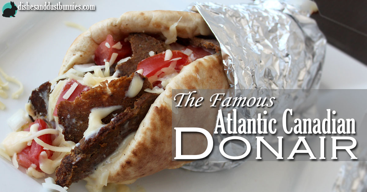 How To Make The Famous Atlantic Canadian Quot Halifax Donair Quot Dishes And Dust Bunnies