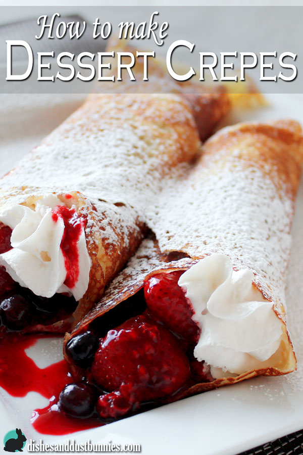 How to make Dessert Crepes - Dishes and Dust Bunnies