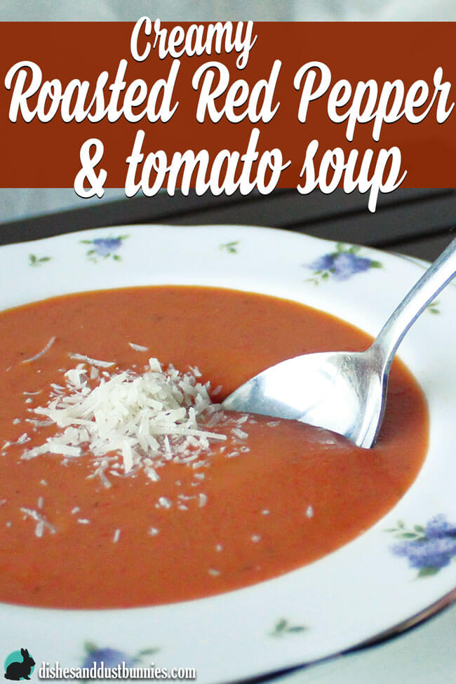 Creamy Roasted Red Pepper & Tomato Soup from dishesanddustbunnies.com