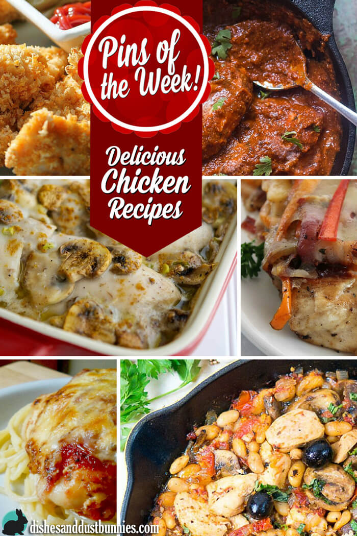 Delicious Chicken Recipes - Pins of the week! from dishesanddustbunnies.com