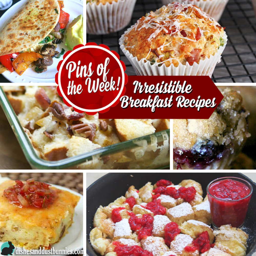 Irresistible Breakfast Recipes - Pins of the Week from dishesanddustbunnies.com