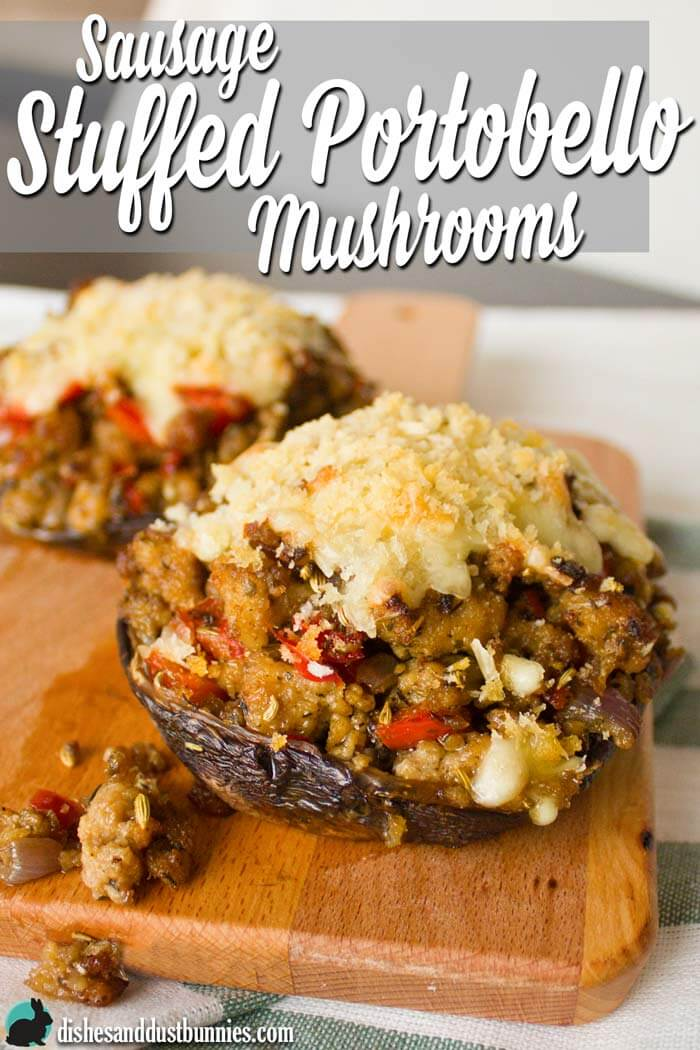 Sausage Stuffed Portobello Mushrooms from dishesanddustbunnies.com