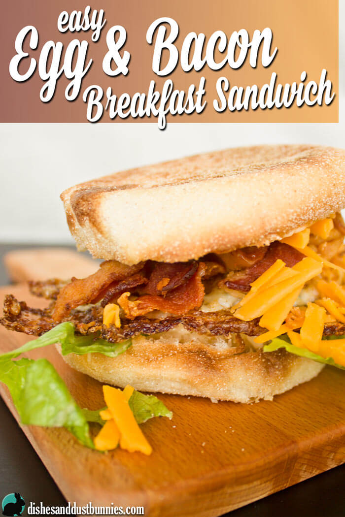 Easy Egg and Bacon Breakfast Sandwich from dishesanddustbunnies.com