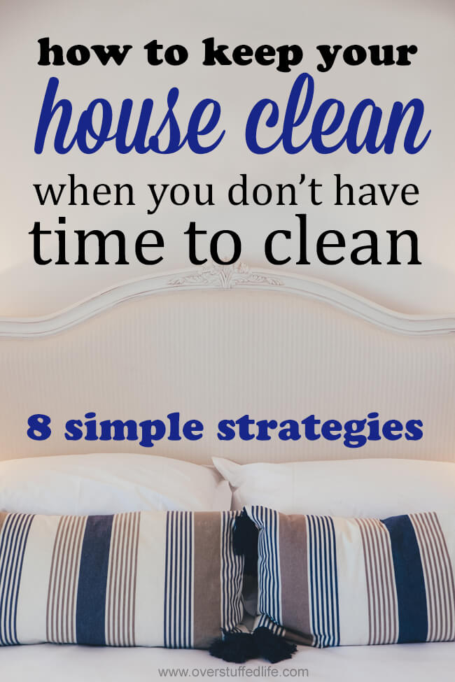 How to Keep Your House Clean When You Don't Have Time to Clean from Overstuffed Life