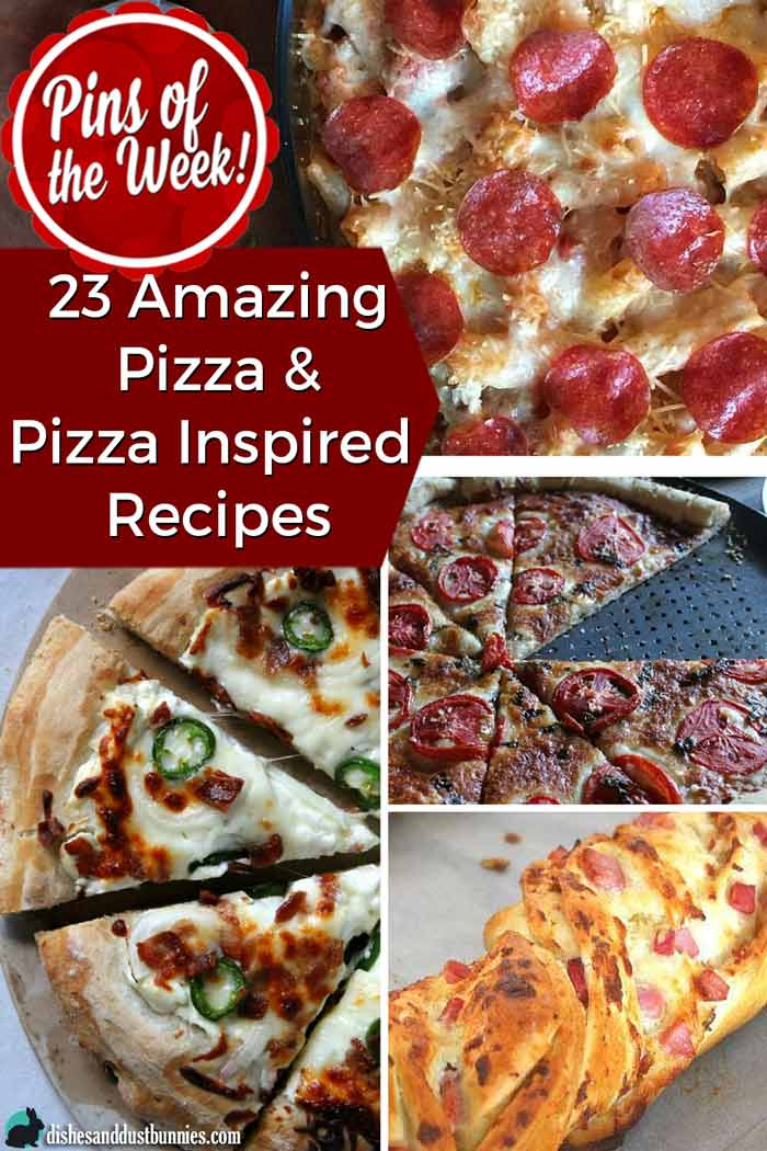 23 Amazing Pizza & Pizza Inspired Recipes - Pins of the Week! from dishesanddustbunnies.com