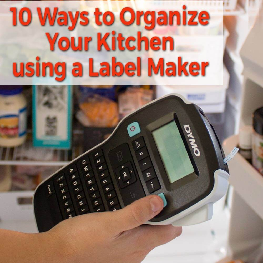 10 ways to organize your kitchen with the dymo labelmanager 160p