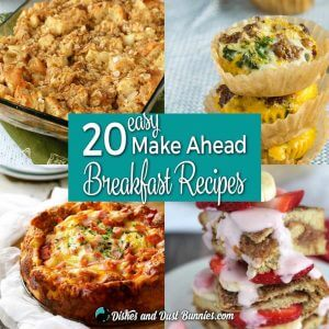 20 Easy Make Ahead Breakfast Recipes - from dishesanddustbunnies.com
