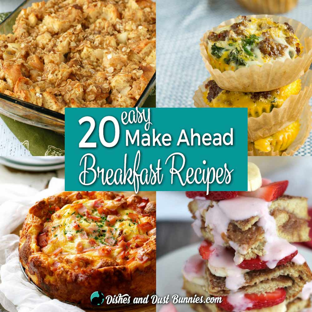 Easy Breakfast Dish: 20 Easy Make Ahead Breakfast Recipes