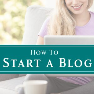 How to Start a Blog from dishesanddustbunnies.com