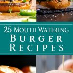 25 Mouth Watering Burger Recipes - dishesanddustbunnies.com